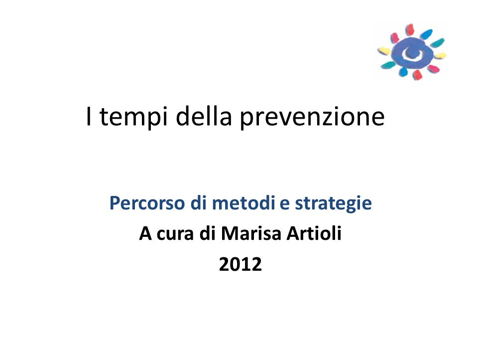 I tempi della prevenzione