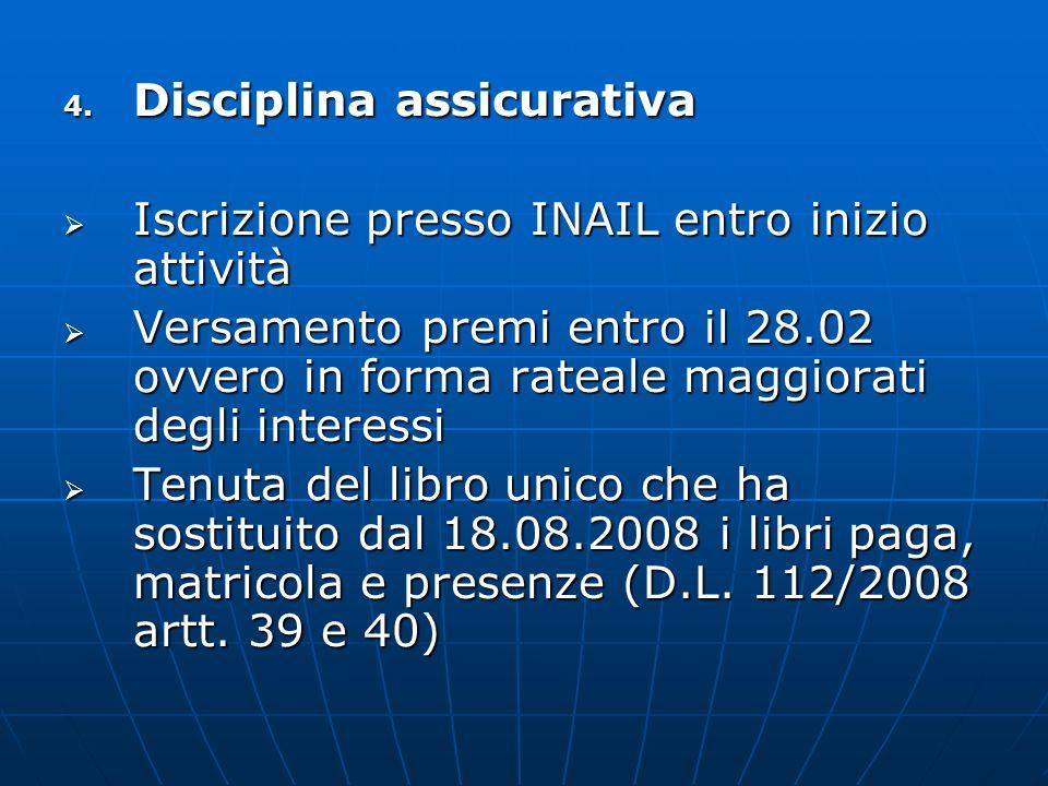 Disciplina assicurativa Iscrizione presso INAIL entro inizio attività