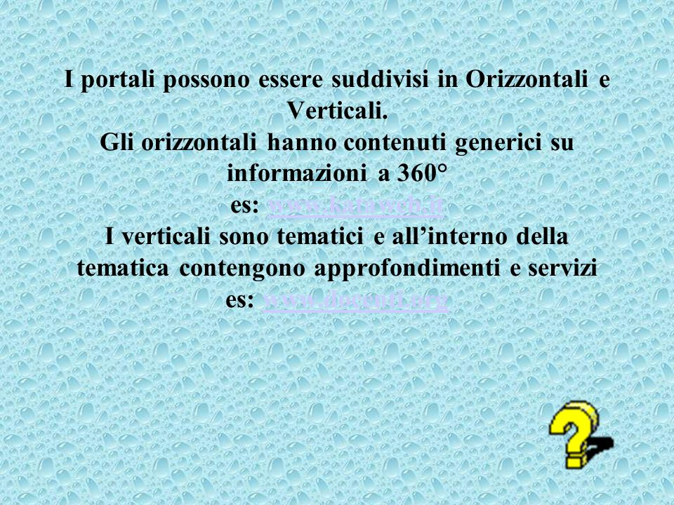 I portali possono essere suddivisi in Orizzontali e Verticali