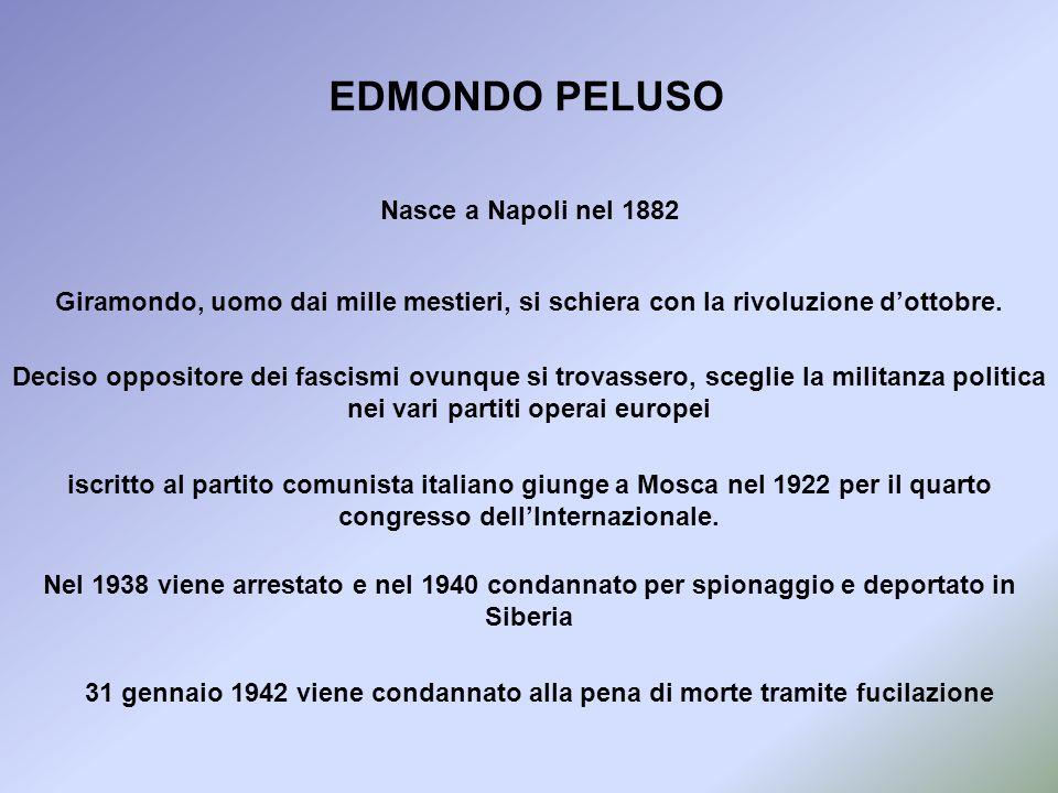 EDMONDO PELUSO Nasce a Napoli nel 1882