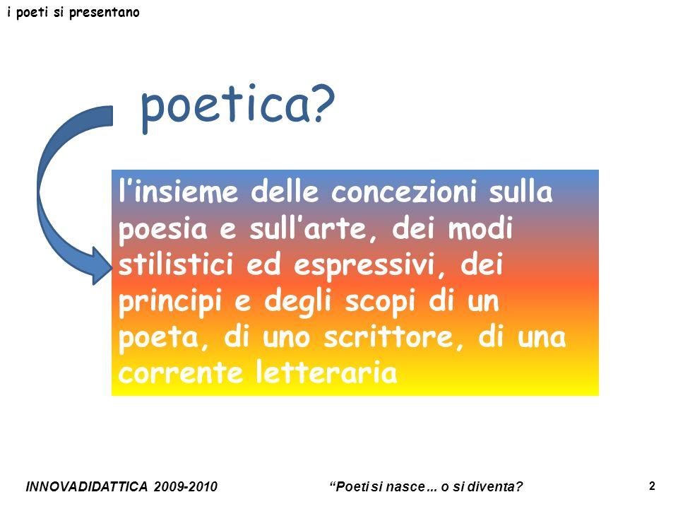 i poeti si presentano poetica