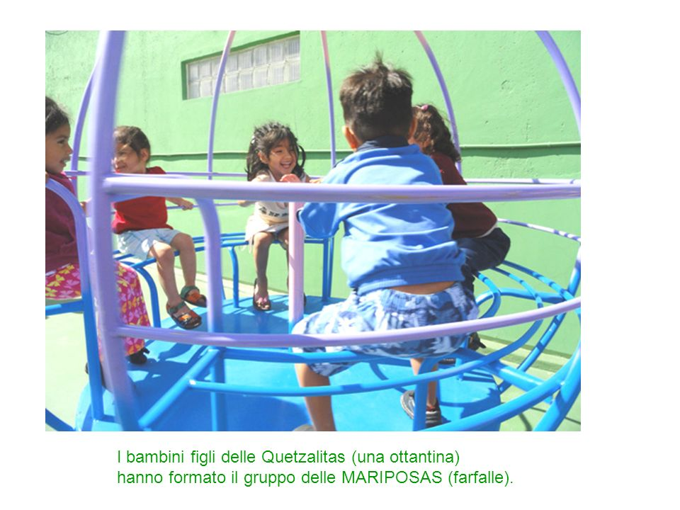 I bambini figli delle Quetzalitas (una ottantina)