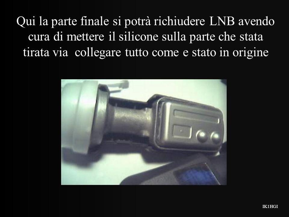 Qui la parte finale si potrà richiudere LNB avendo cura di mettere il silicone sulla parte che stata tirata via collegare tutto come e stato in origine