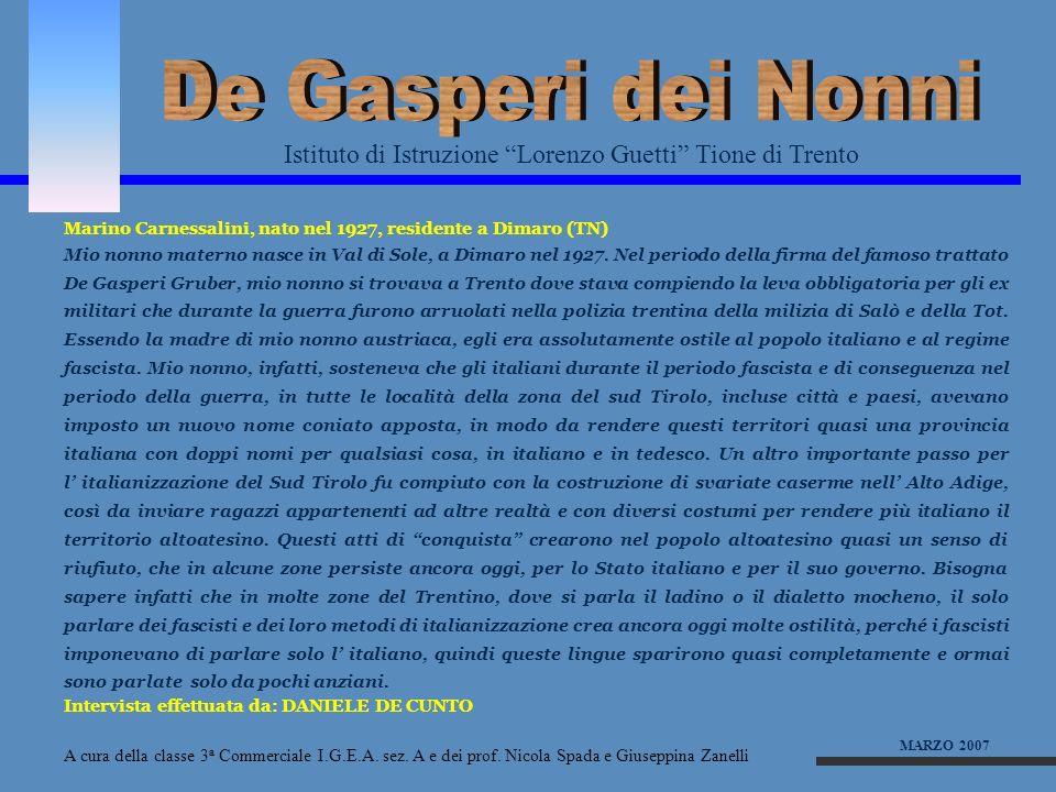 De Gasperi dei Nonni Istituto di Istruzione Lorenzo Guetti Tione di Trento. Marino Carnessalini, nato nel 1927, residente a Dimaro (TN)