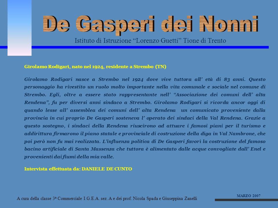 De Gasperi dei Nonni Istituto di Istruzione Lorenzo Guetti Tione di Trento. Girolamo Rodigari, nato nel 1924, residente a Strembo (TN)