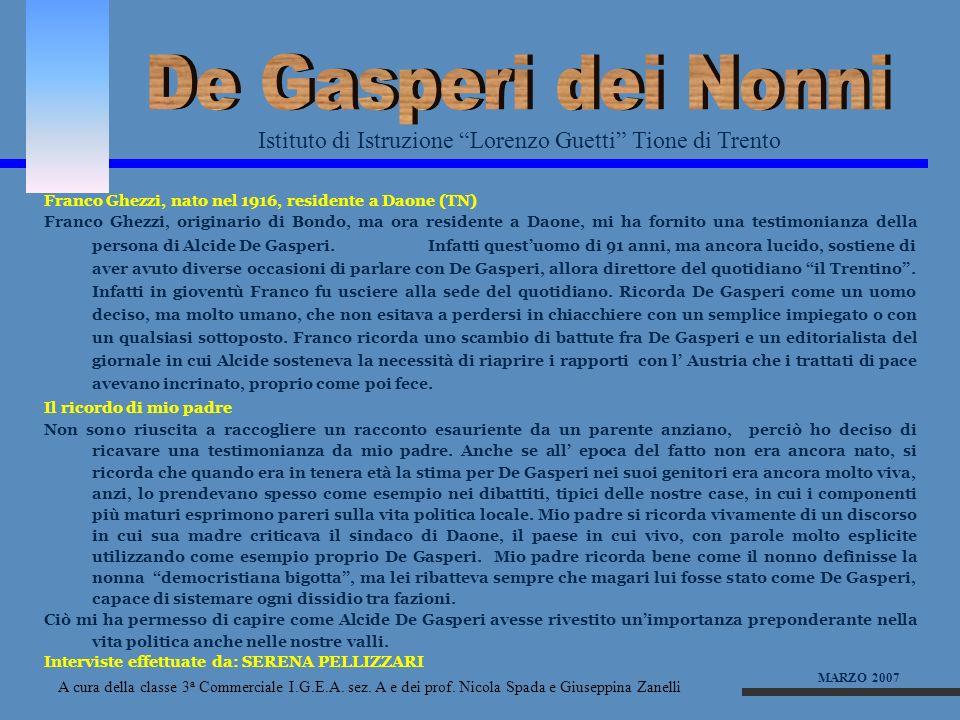 De Gasperi dei NonniIstituto di Istruzione Lorenzo Guetti Tione di Trento. Franco Ghezzi, nato nel 1916, residente a Daone (TN)