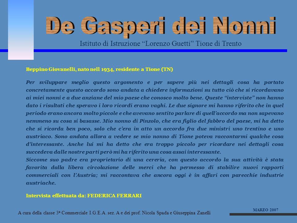De Gasperi dei Nonni Istituto di Istruzione Lorenzo Guetti Tione di Trento. Beppino Giovanelli, nato nell 1934, residente a Tione (TN)