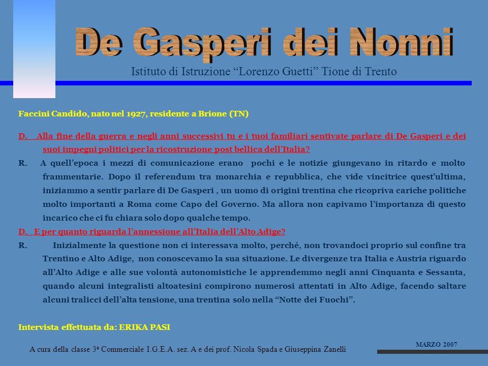 De Gasperi dei Nonni Istituto di Istruzione Lorenzo Guetti Tione di Trento. Faccini Candido, nato nel 1927, residente a Brione (TN)