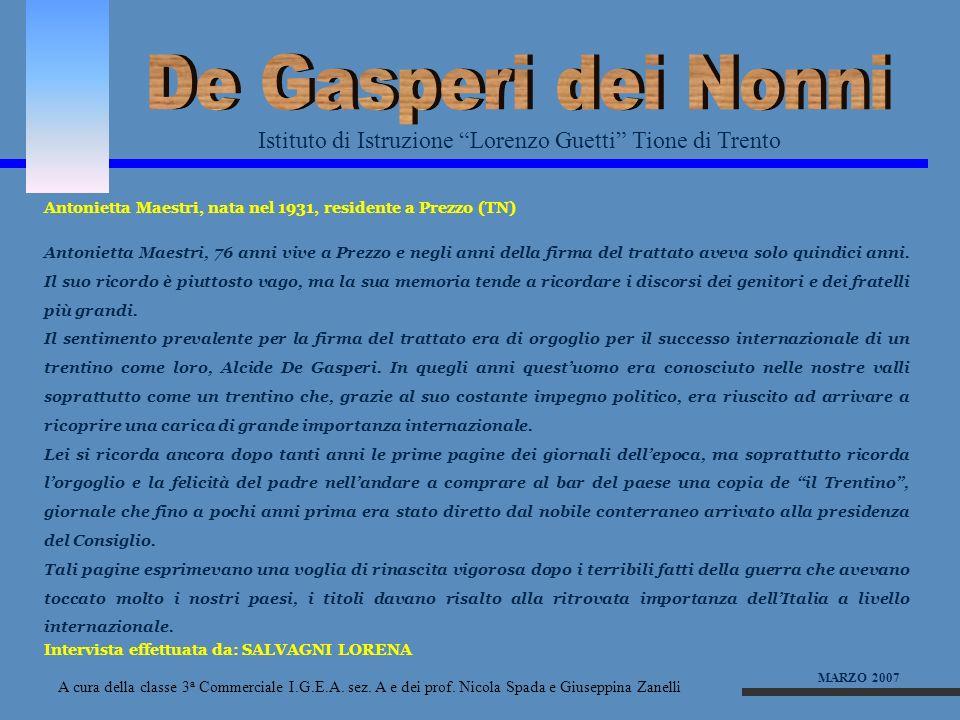 De Gasperi dei NonniIstituto di Istruzione Lorenzo Guetti Tione di Trento. Antonietta Maestri, nata nel 1931, residente a Prezzo (TN)
