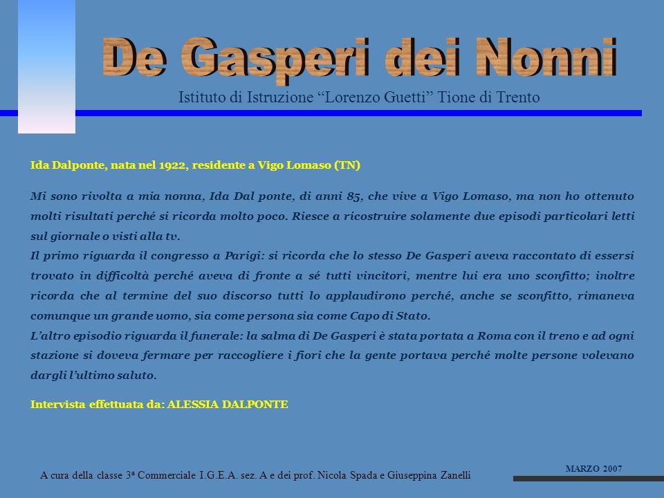 De Gasperi dei Nonni Istituto di Istruzione Lorenzo Guetti Tione di Trento. Ida Dalponte, nata nel 1922, residente a Vigo Lomaso (TN)