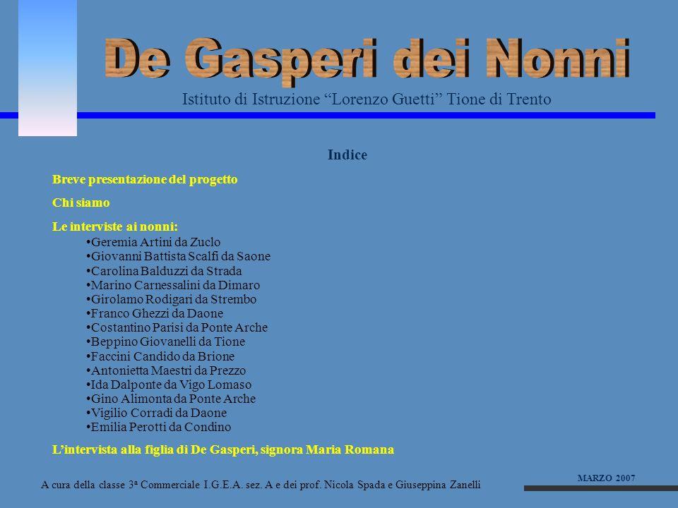 De Gasperi dei Nonni Istituto di Istruzione Lorenzo Guetti Tione di Trento. Indice. Breve presentazione del progetto.