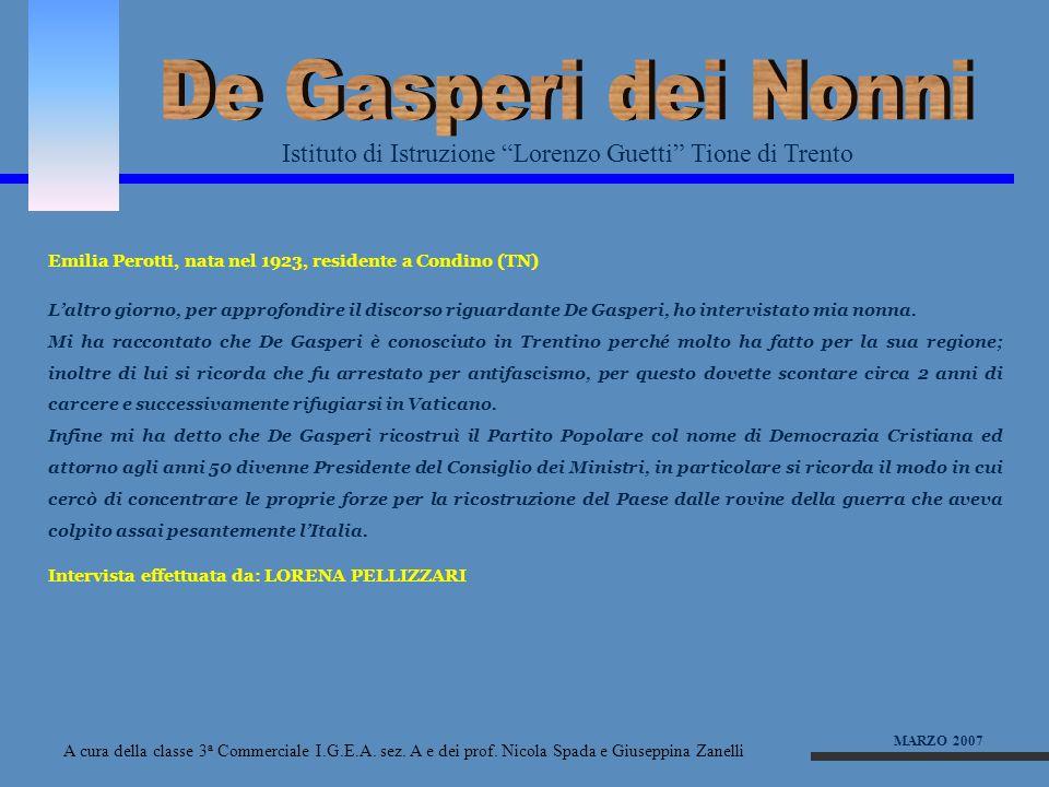 De Gasperi dei Nonni Istituto di Istruzione Lorenzo Guetti Tione di Trento. Emilia Perotti, nata nel 1923, residente a Condino (TN)