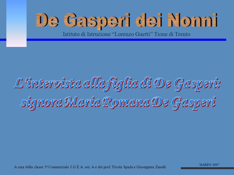De Gasperi dei Nonni L intervista alla figlia di De Gasperi: