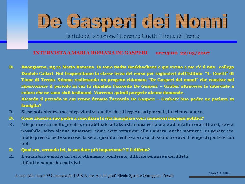INTERVISTA A MARIA ROMANA DE GASPERI ore15:00 22/03/2007