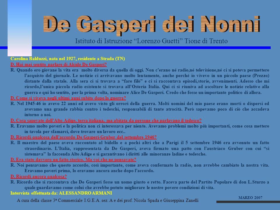 De Gasperi dei Nonni Istituto di Istruzione Lorenzo Guetti Tione di Trento. Carolina Balduzzi, nata nel 1927, residente a Strada (TN)