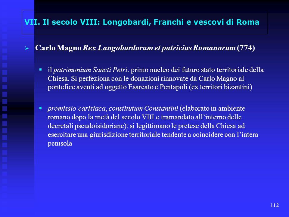 VII. Il secolo VIII: Longobardi, Franchi e vescovi di Roma