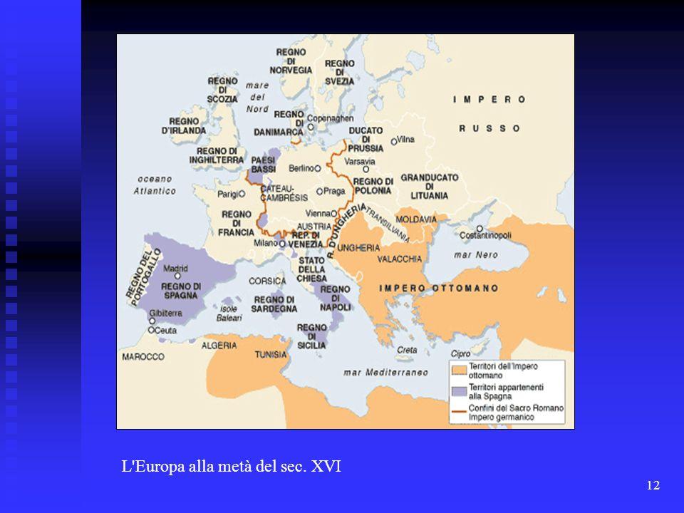 L Europa alla metà del sec. XVI