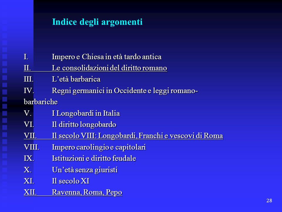 Indice degli argomenti. I. Impero e Chiesa in età tardo antica. II