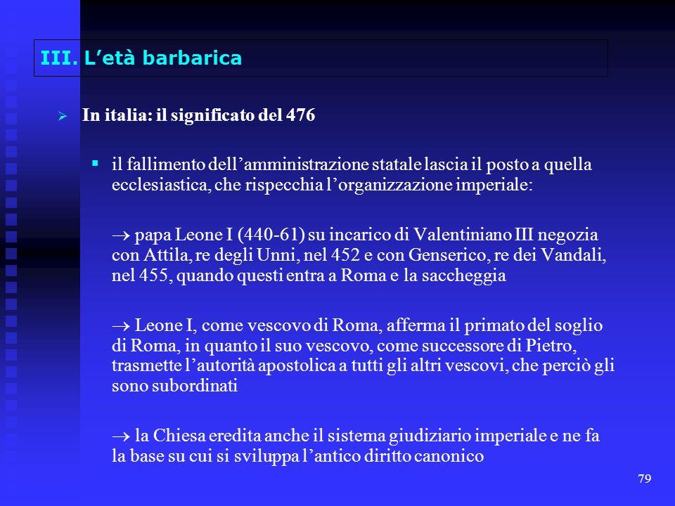 III. L'età barbarica In italia: il significato del 476.