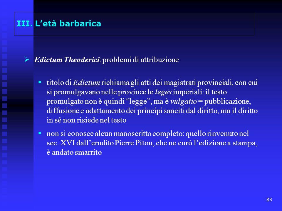 III. L'età barbarica Edictum Theoderici: problemi di attribuzione.