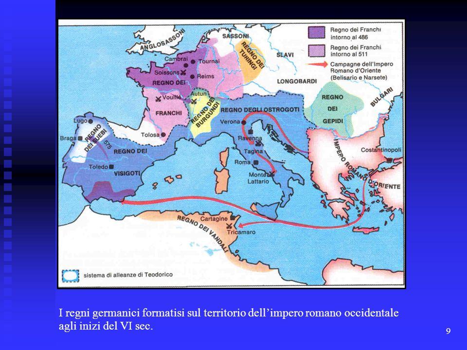 I regni germanici formatisi sul territorio dell'impero romano occidentale agli inizi del VI sec.