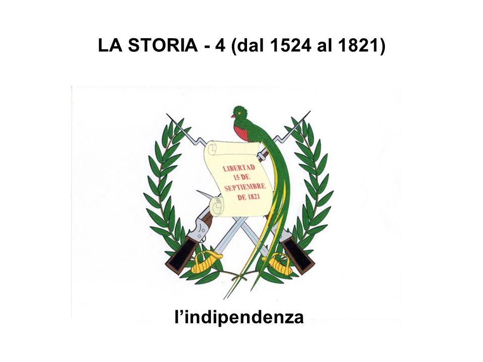 LA STORIA - 4 (dal 1524 al 1821) l'indipendenza