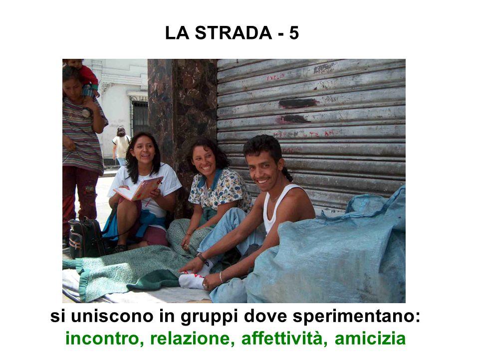 LA STRADA - 5 si uniscono in gruppi dove sperimentano: incontro, relazione, affettività, amicizia