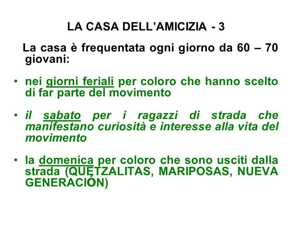 LA CASA DELL'AMICIZIA - 3