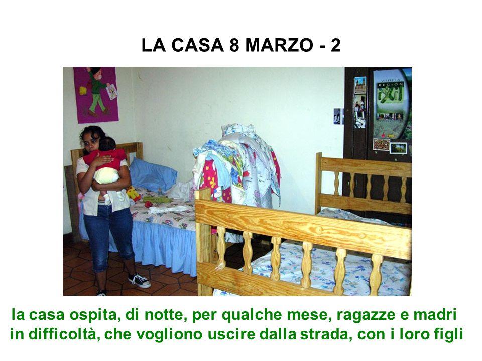LA CASA 8 MARZO - 2 la casa ospita, di notte, per qualche mese, ragazze e madri.