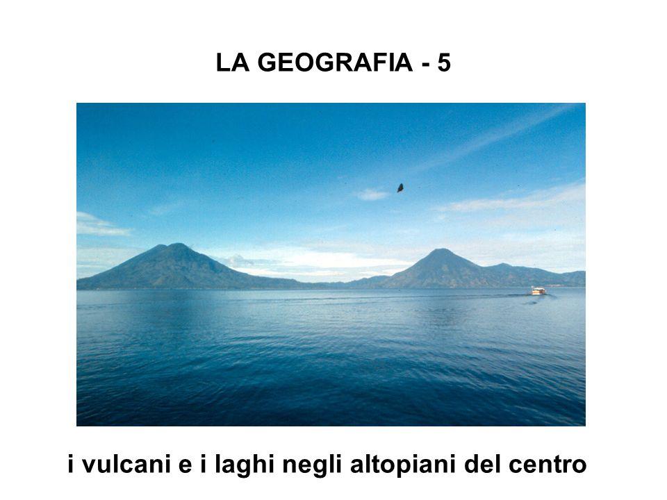 LA GEOGRAFIA - 5 i vulcani e i laghi negli altopiani del centro
