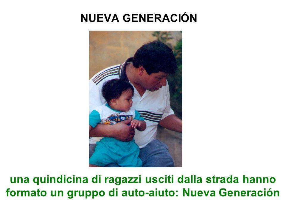 NUEVA GENERACIÓN una quindicina di ragazzi usciti dalla strada hanno formato un gruppo di auto-aiuto: Nueva Generación.
