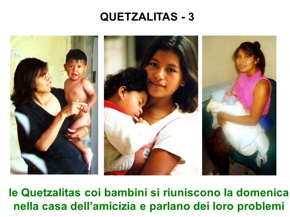QUETZALITAS - 3le Quetzalitas coi bambini si riuniscono la domenica nella casa dell'amicizia e parlano dei loro problemi.