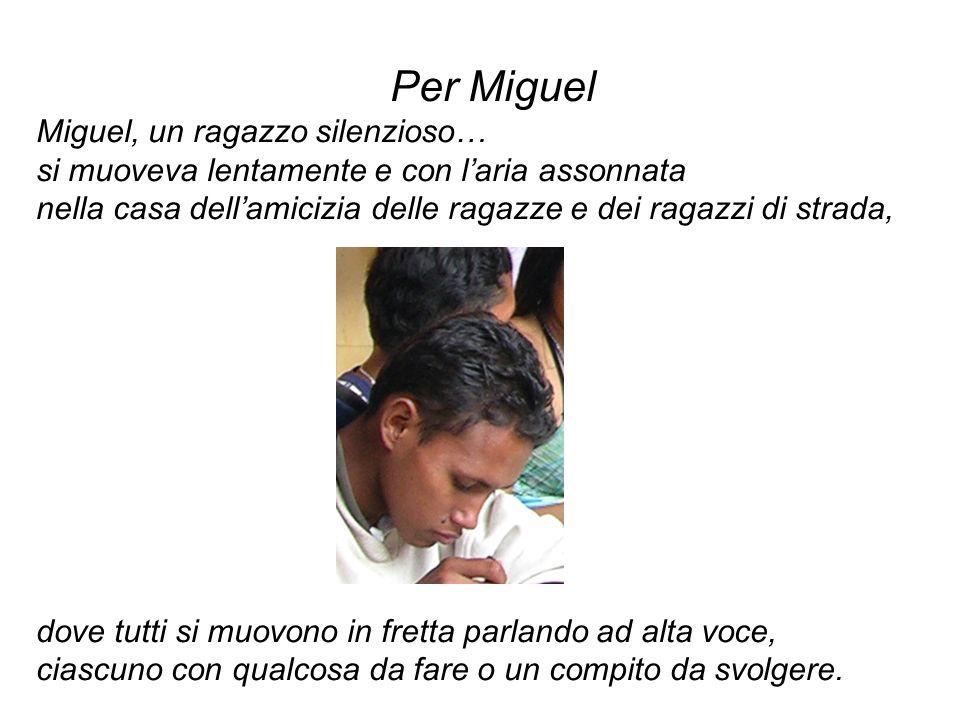 Per Miguel Miguel, un ragazzo silenzioso…