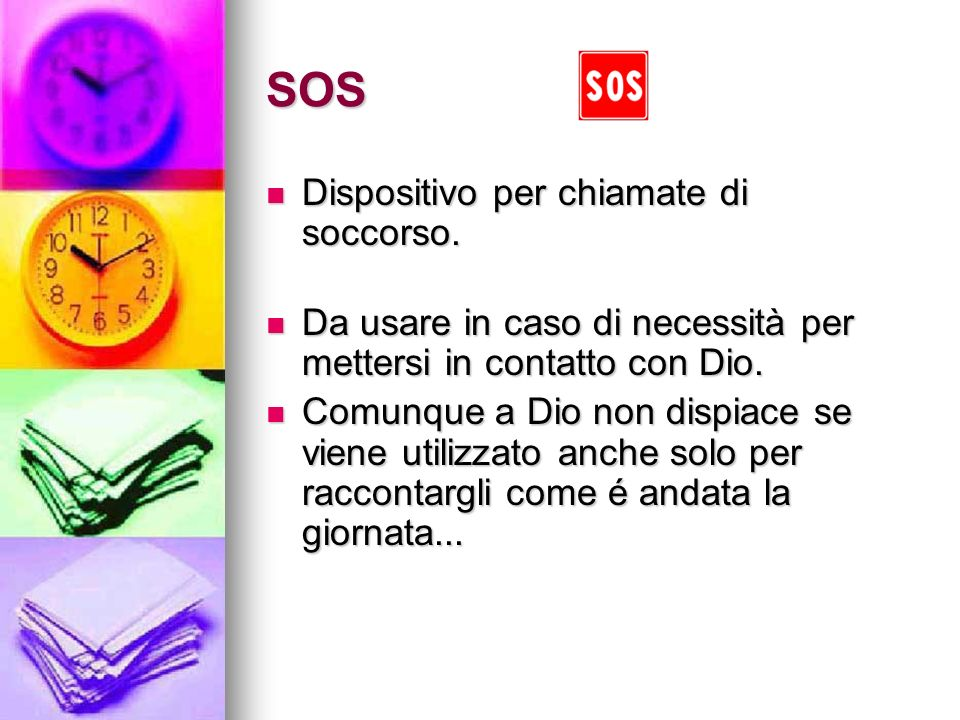 SOS Dispositivo per chiamate di soccorso.