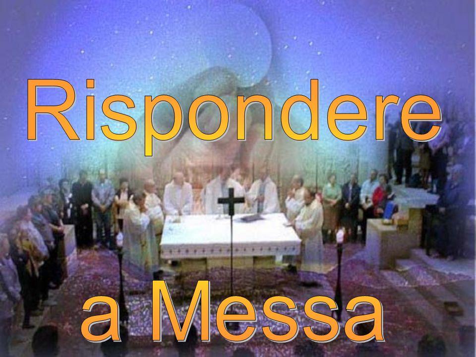 Rispondere a Messa