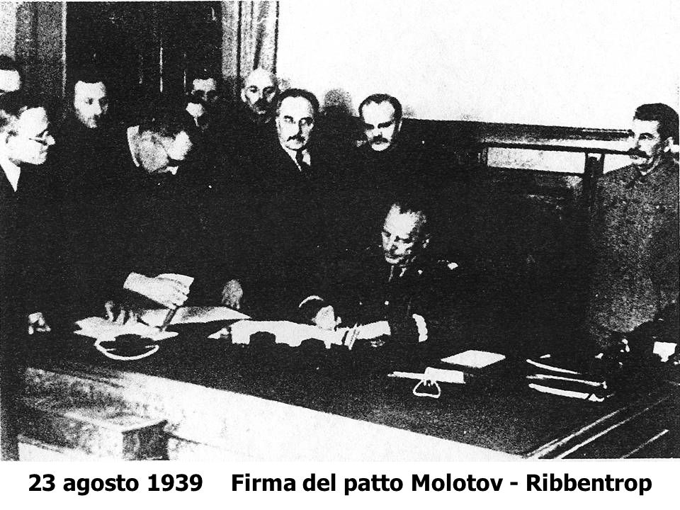 23 agosto 1939 Firma del patto Molotov - Ribbentrop