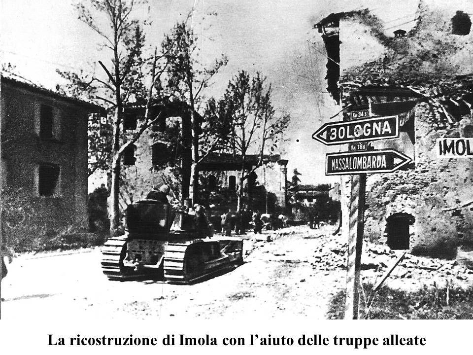 La ricostruzione di Imola con l'aiuto delle truppe alleate