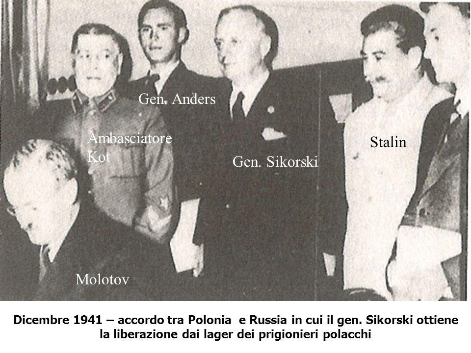 Gen. Anders Ambasciatore Kot Stalin Gen. Sikorski Molotov