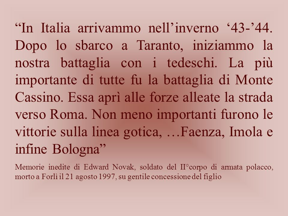 In Italia arrivammo nell'inverno '43-'44