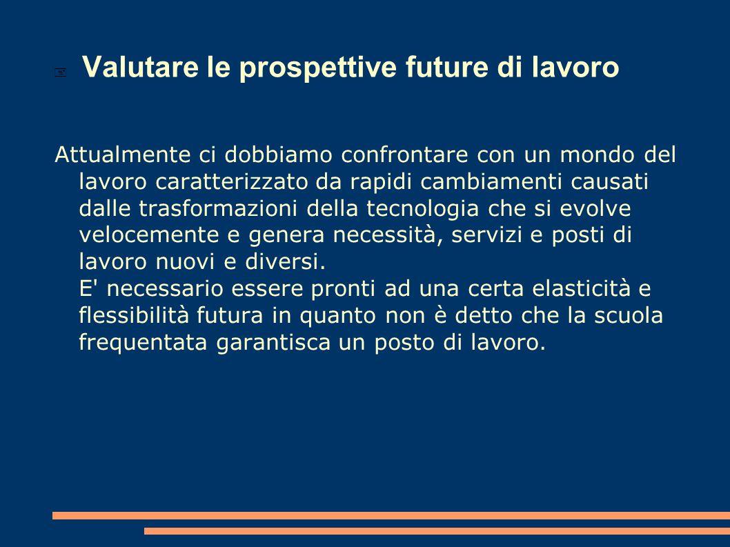 Valutare le prospettive future di lavoro