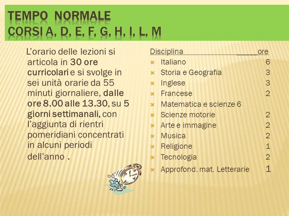 Tempo normale Corsi A, D, E, F, G, H, I, L, M