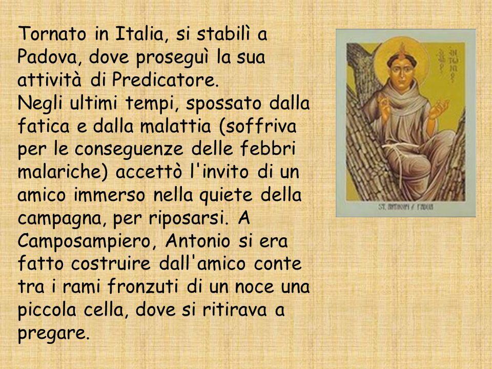 Tornato in Italia, si stabilì a Padova, dove proseguì la sua attività di Predicatore.