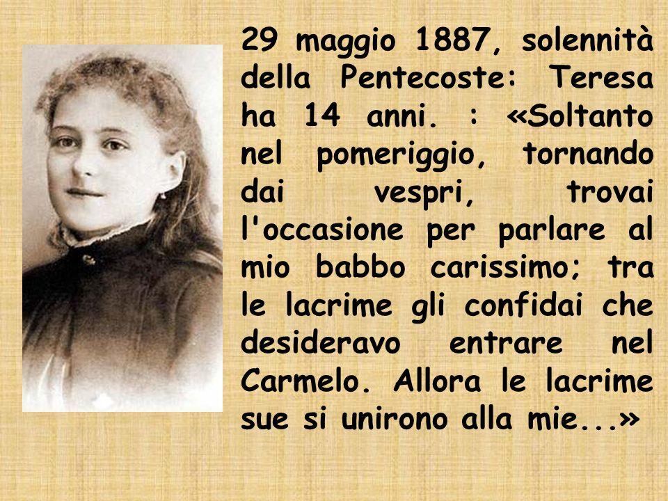 29 maggio 1887, solennità della Pentecoste: Teresa ha 14 anni