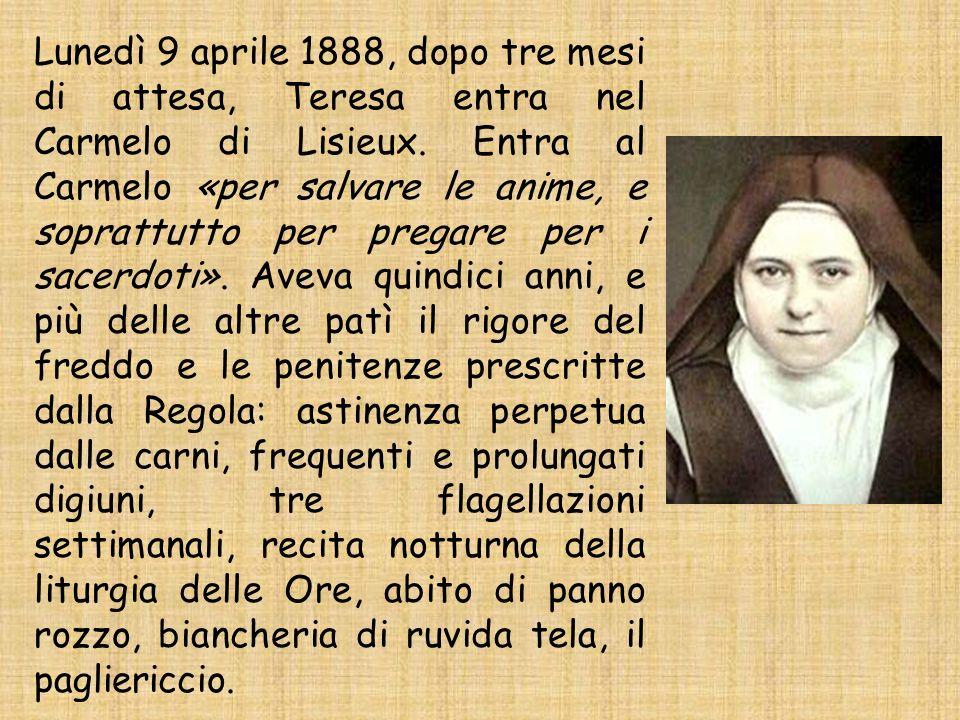 Lunedì 9 aprile 1888, dopo tre mesi di attesa, Teresa entra nel Carmelo di Lisieux.