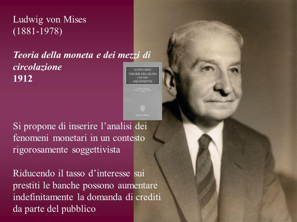 Ludwig von Mises (1881-1978) Teoria della moneta e dei mezzi di circolazione. 1912.