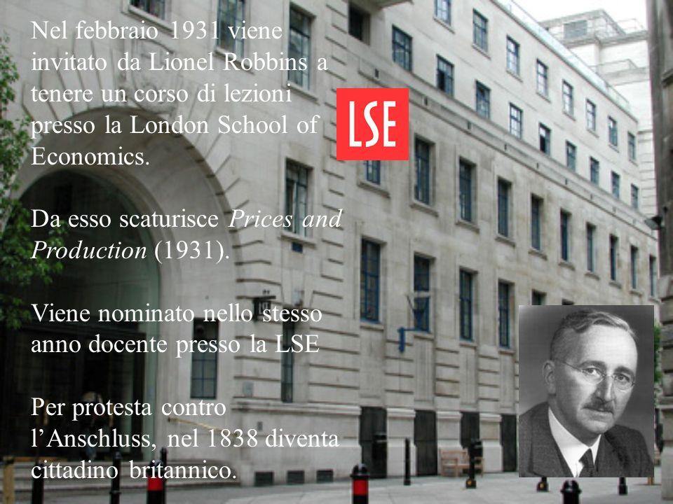 Nel febbraio 1931 viene invitato da Lionel Robbins a tenere un corso di lezioni presso la London School of Economics.