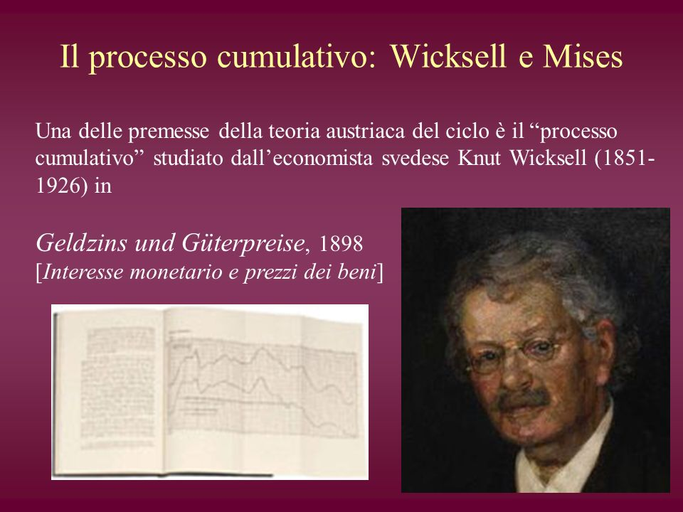 Il processo cumulativo: Wicksell e Mises