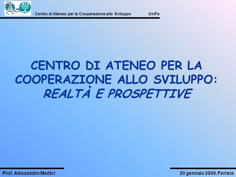 CENTRO DI ATENEO PER LA COOPERAZIONE ALLO SVILUPPO: REALTÀ E PROSPETTIVE