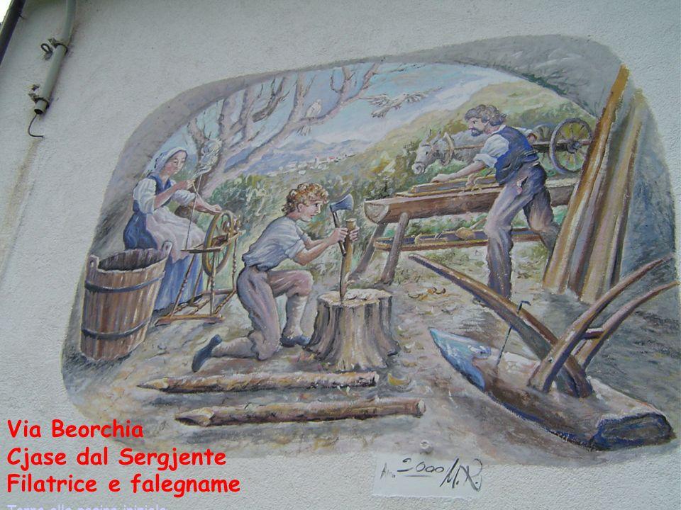 Via Beorchia Cjase dal Sergjente Filatrice e falegname