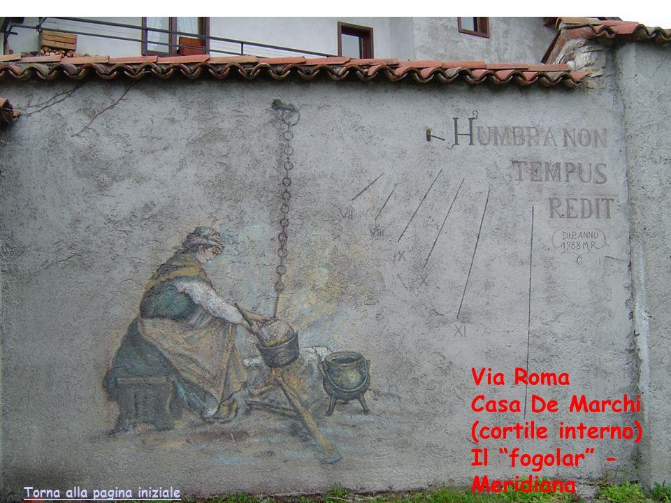 Via Roma Casa De Marchi (cortile interno) Il fogolar - Meridiana